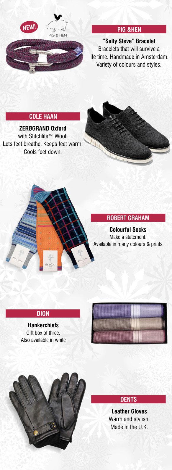 Holiday Gifts: Pig & Hen bracelet, Cole Haan shoes, Robert Graham socks, Dion hankerchiefs, Dents gloves