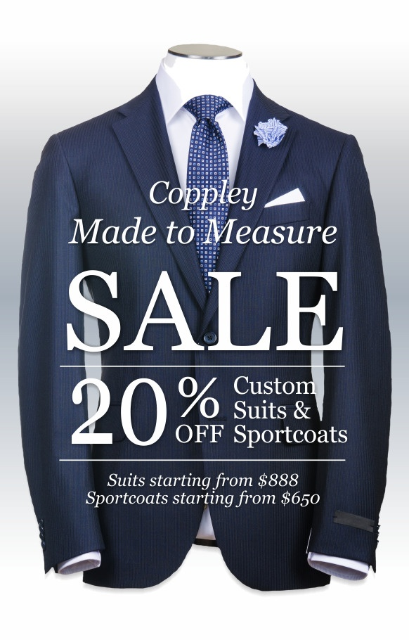 Coppley Made to Measure Sale. 20 percent off custom suits and sportcoats from October 3-13, 2019