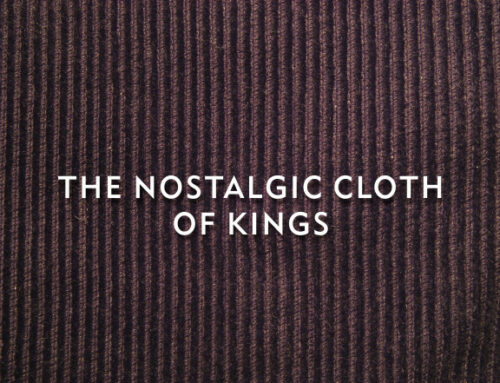 The Nostalgic Cloth Of Kings