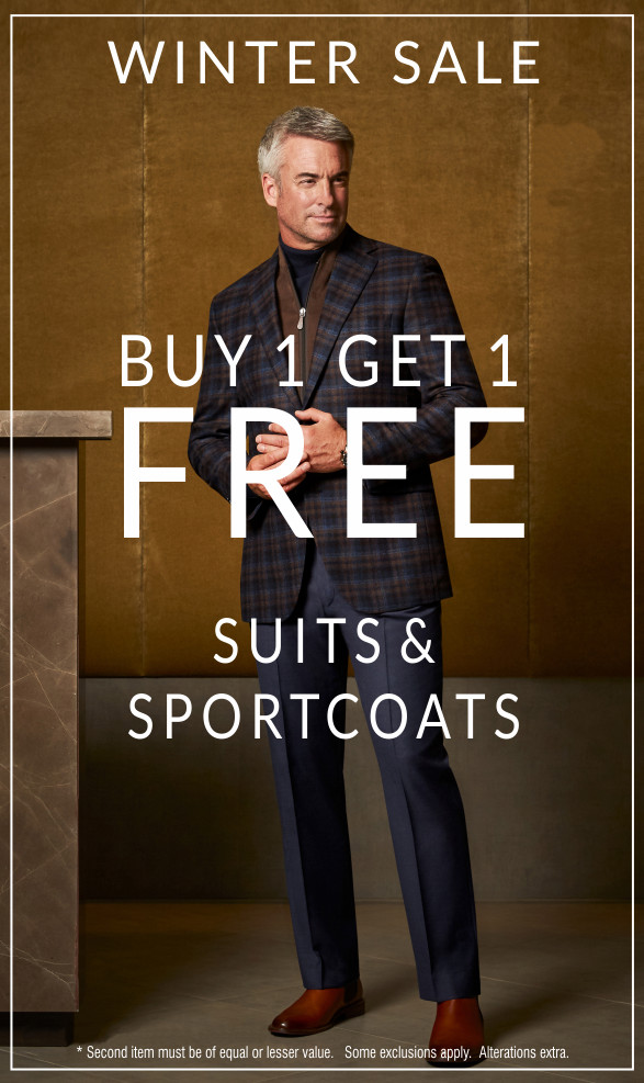 Buy one, getone Free! Suits and Sportcoats during our Winter 2020 Sale